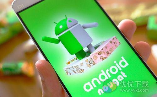 Android 7.1正式版发布日期确定:你有机会体验吗?